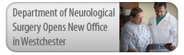 Department of Neurosurgery Opens Office in Westchester, NY