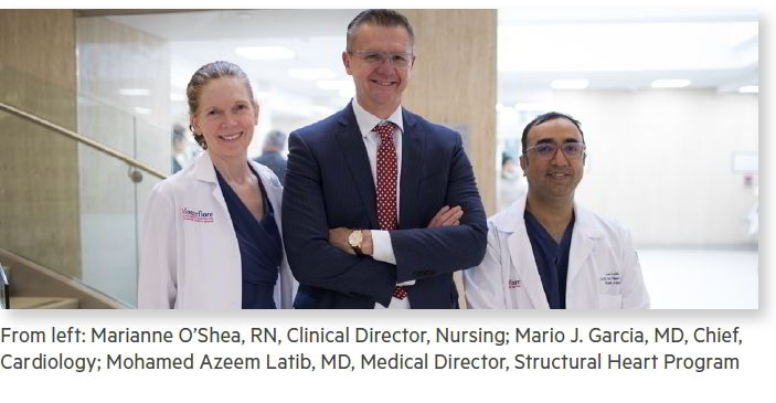 From left: Marianne O'Shea, RN, Clinical Director, Nursing; Mario J. Garcia, MD, Chief, Cardiology; Mohamed Azeem Latib, MD, Medical Director, Structural Heart Program